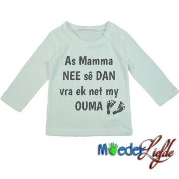 As Mamma NEE se DAN vra ek net my Ouma
